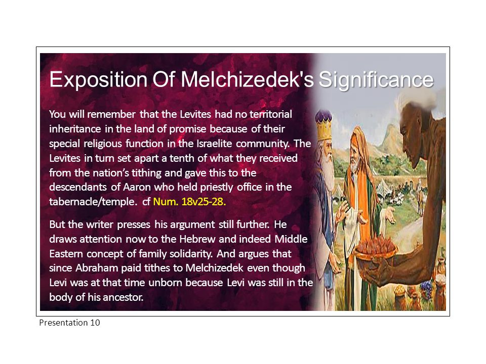 Significance Exposition Of Melchizedek s Significance You will remember that the Levites had no territorial inheritance in the land of promise because of their special religious function in the Israelite community.