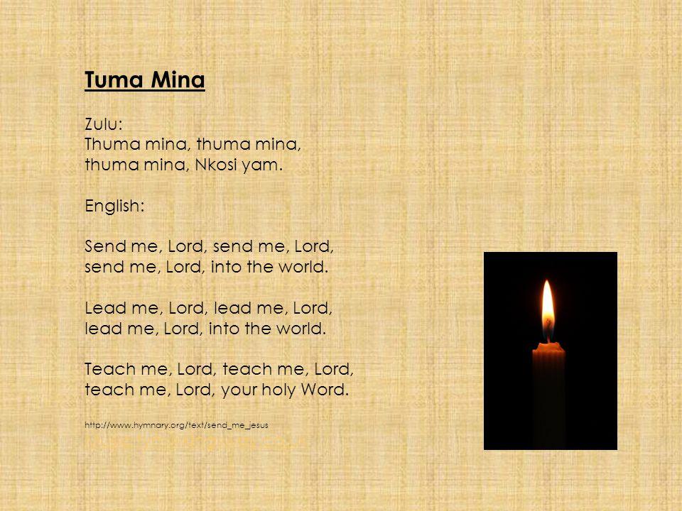 Tuma Mina Zulu: Thuma mina, thuma mina, thuma mina, Nkosi yam.