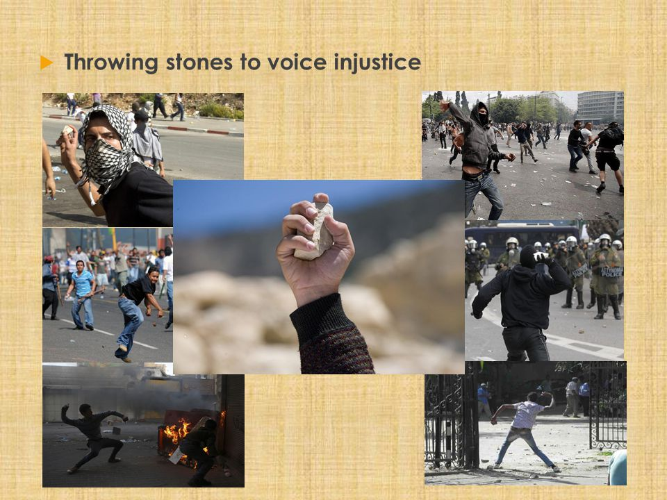  Throwing stones to voice injustice