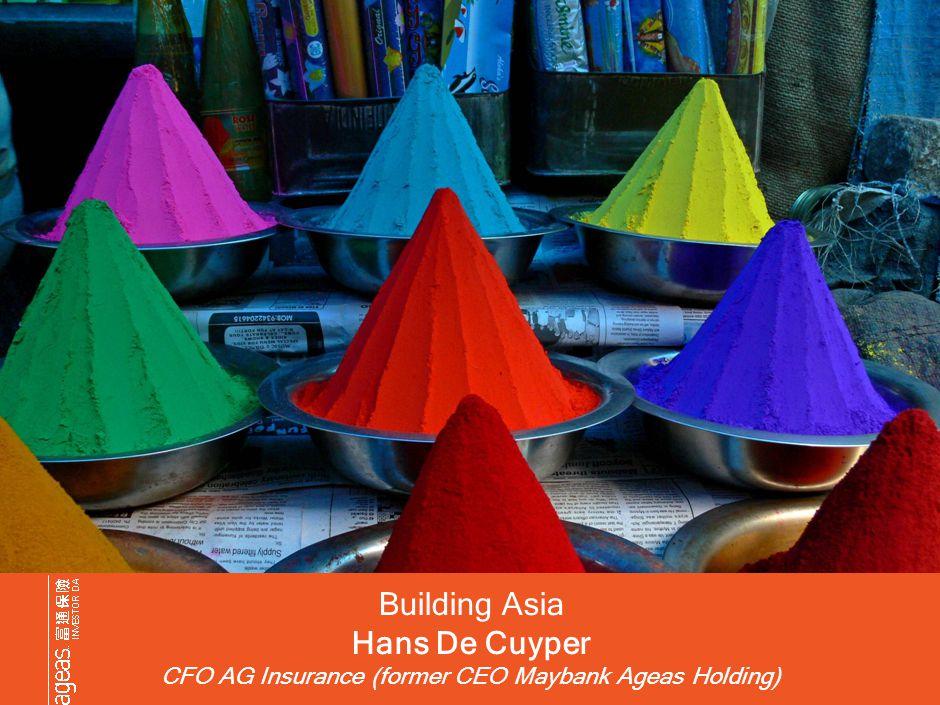 Building Asia Hans De Cuyper CFO AG Insurance (former CEO Maybank Ageas Holding)