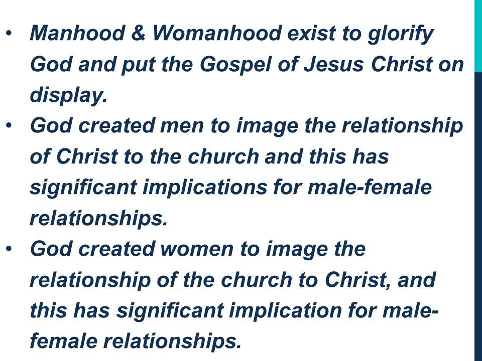 Manhood & Womanhood exist to glorify God and put the Gospel of Jesus Christ on display.