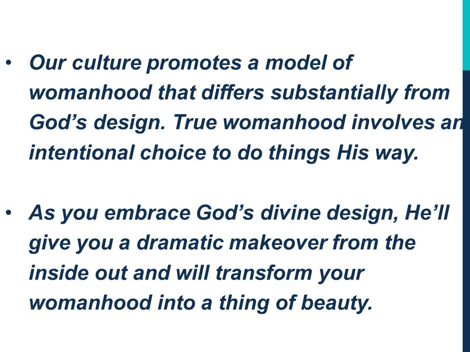 Our culture promotes a model of womanhood that differs substantially from God's design.