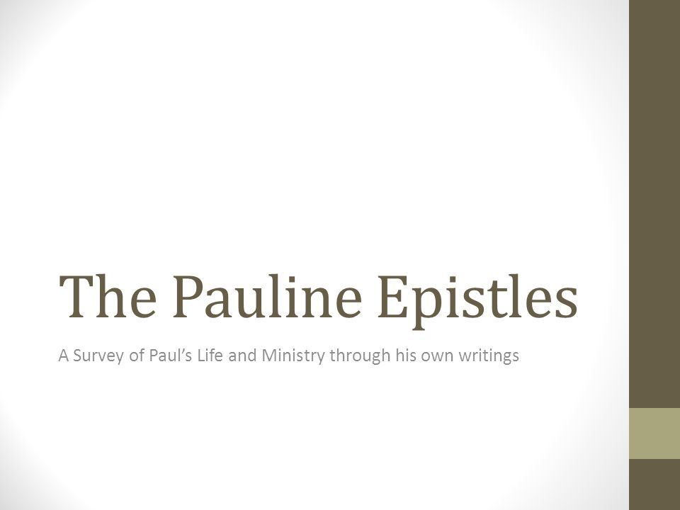 The Pauline Epistles A Survey of Paul's Life and Ministry through his own writings