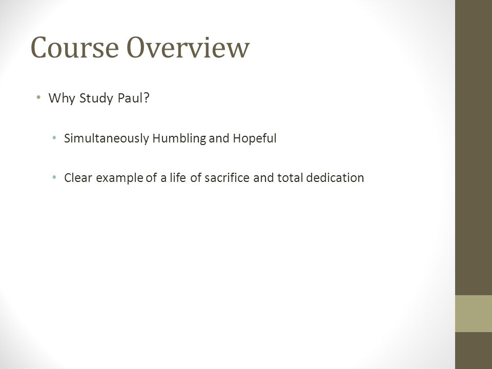 Course Overview Why Study Paul.