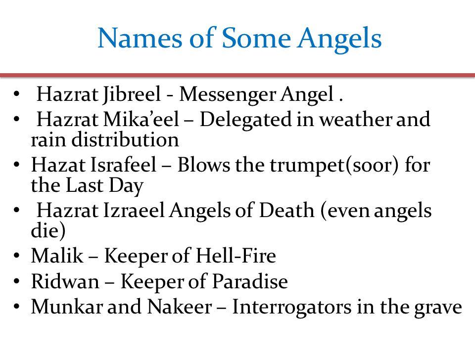 Names of Some Angels Hazrat Jibreel - Messenger Angel.