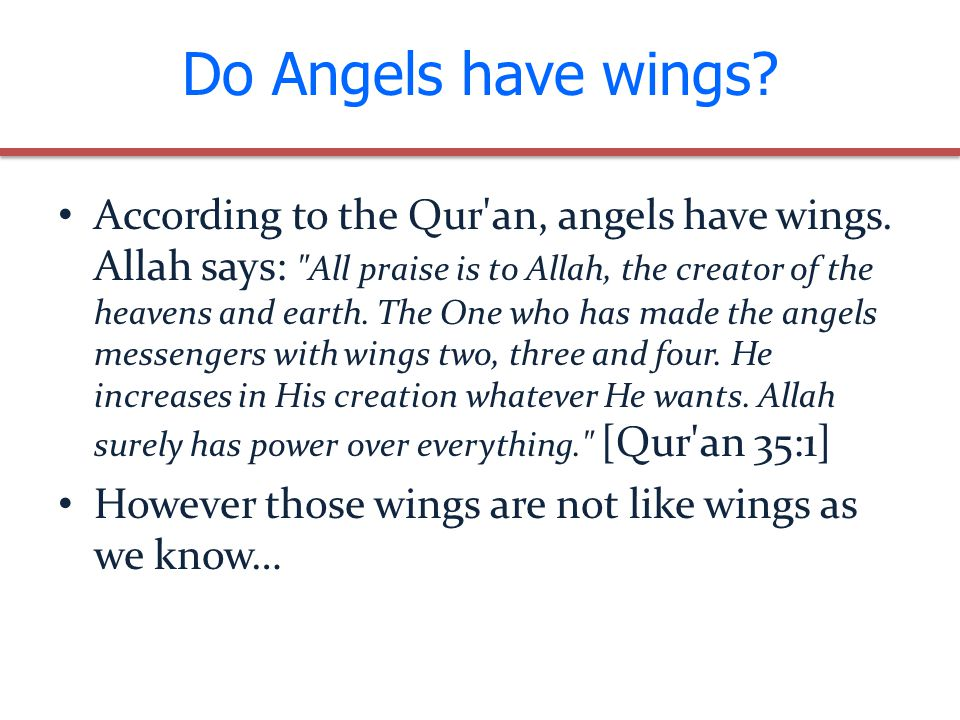 Do Angels have wings.According to the Qur an, angels have wings.