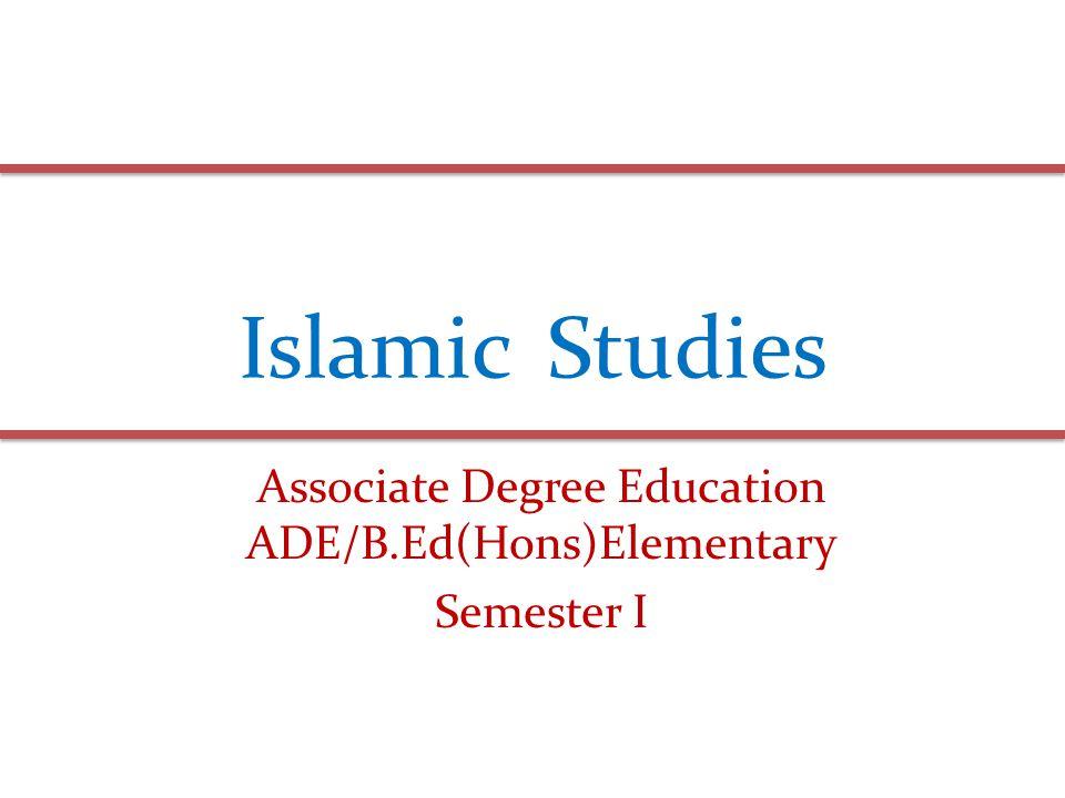 Islamic Studies Associate Degree Education ADE/B.Ed(Hons)Elementary Semester I
