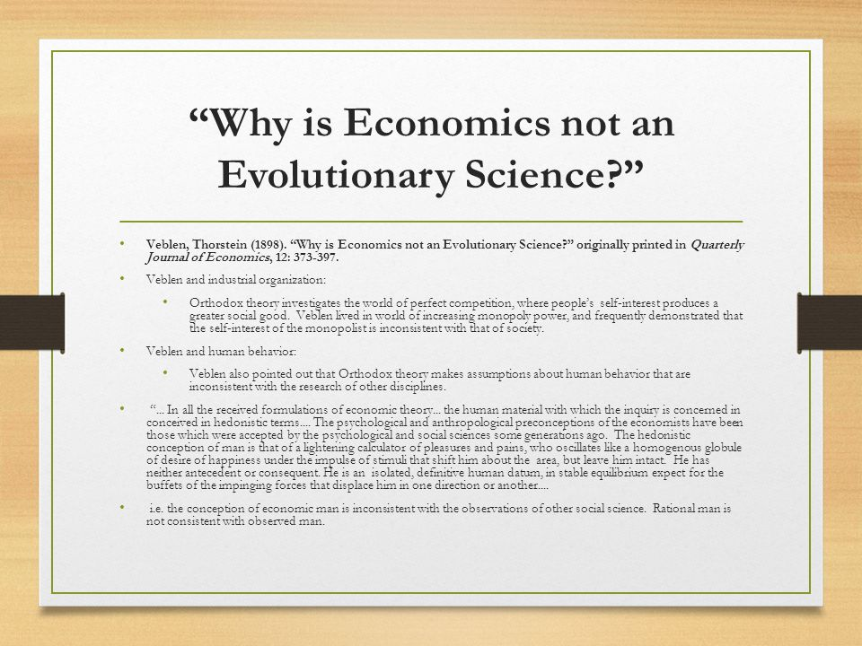 Why is Economics not an Evolutionary Science? Veblen, Thorstein (1898).