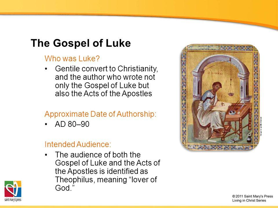 The Gospel of Luke Who was Luke.