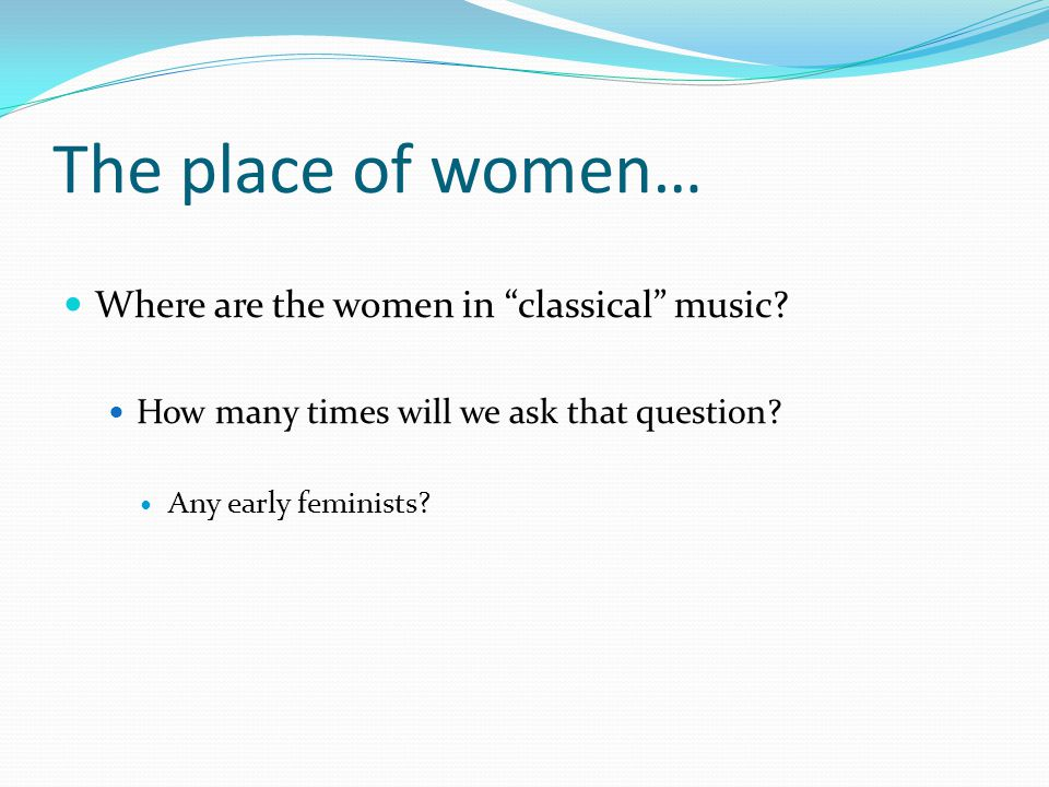 The place of women… Where are the women in classical music.