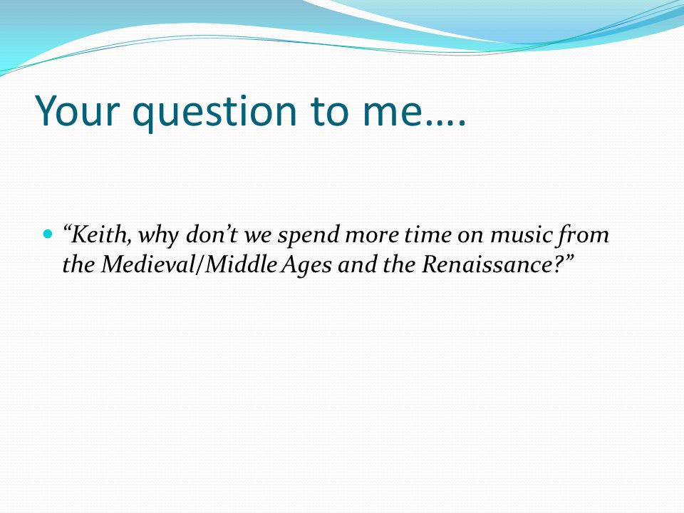Your question to me….