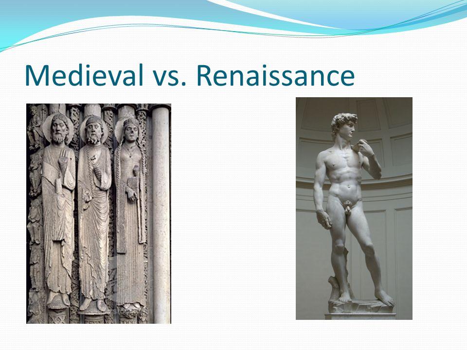 Medieval vs. Renaissance