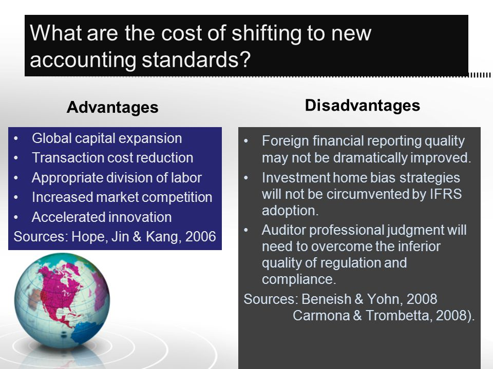 What are the cost of shifting to new accounting standards.