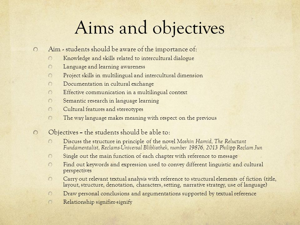 Aims and objectives Aim - students should be aware of the importance of: Knowledge and skills related to intercultural dialogue Language and learning