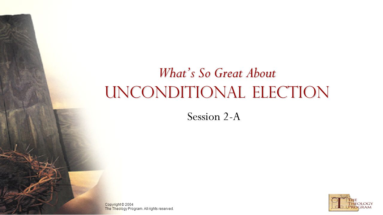 Unconditional Election Romans 9:20–21 20 On the contrary, who are you, O man, who answers back to God.