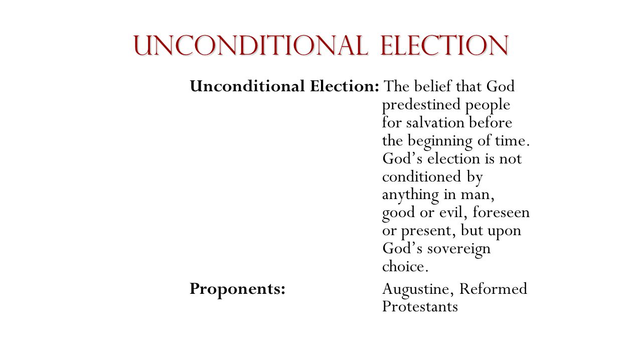 Unconditional Election So What's So Great About Unconditional Election.