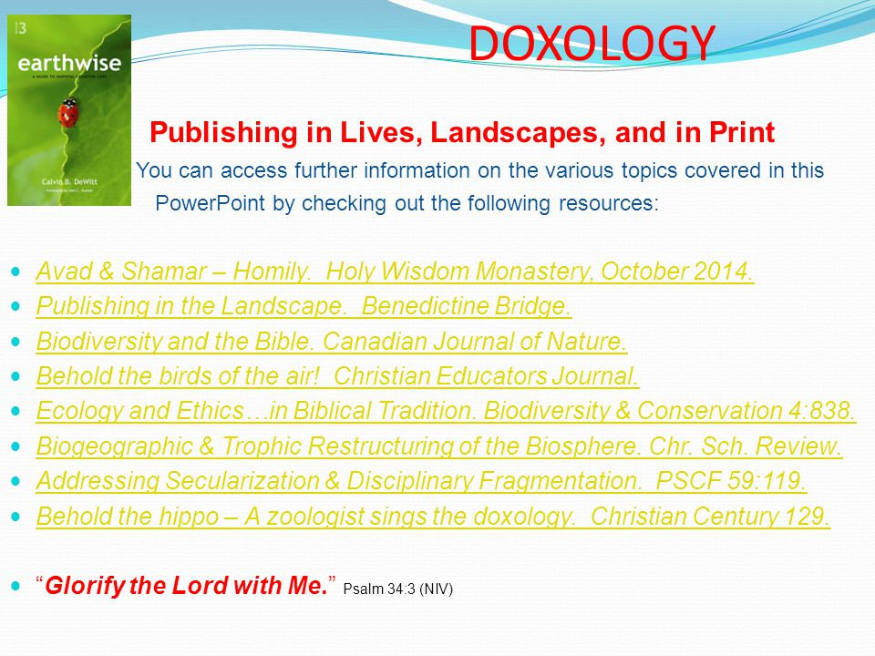 DOXOLOGY Publishing in Lives, Landscapes, and in Print You can access further information on the various topics covered in this PowerPoint by checking out the following resources: Avad & Shamar – Homily.