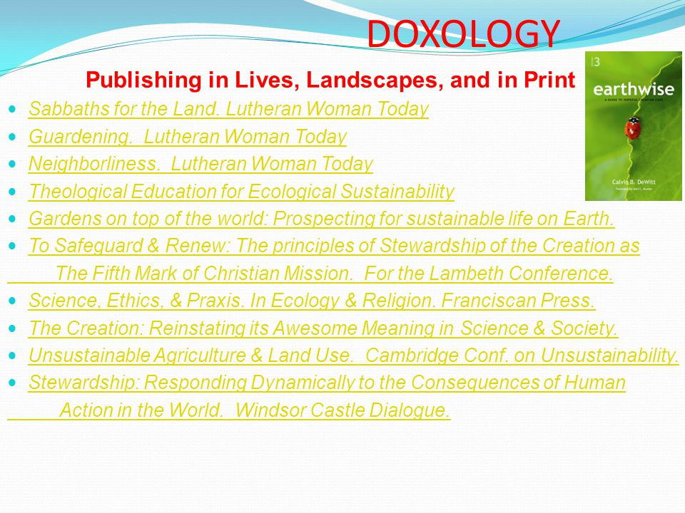 DOXOLOGY Publishing in Lives, Landscapes, and in Print Sabbaths for the Land.