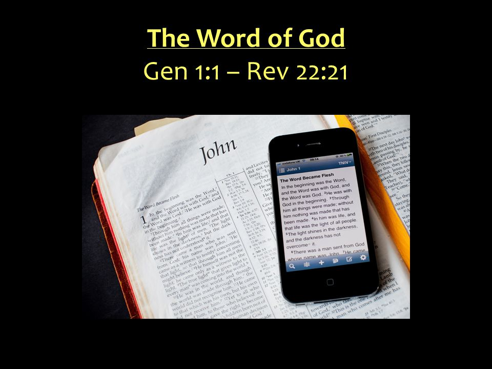 The Word of God Gen 1:1 – Rev 22:21
