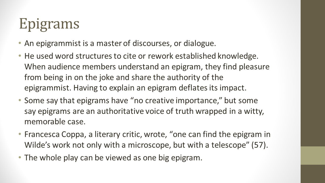 Epigrams An epigrammist is a master of discourses, or dialogue.