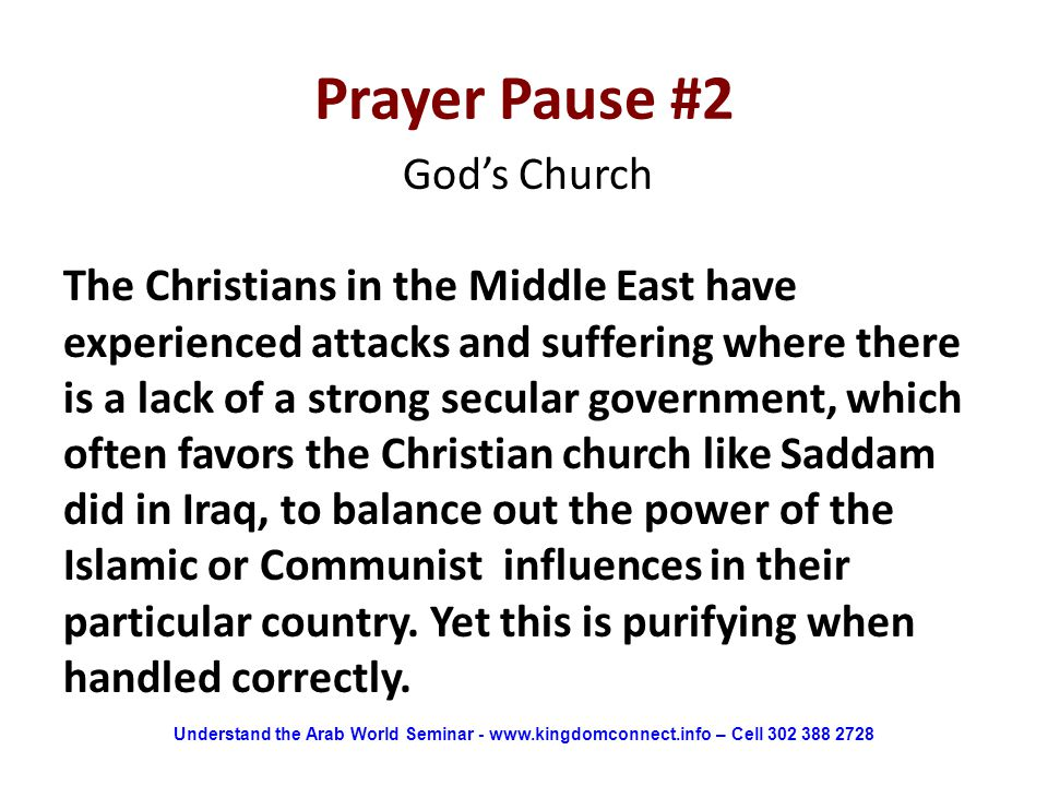 Prayer Pause #2 God's Church The Christians in the Middle East have experienced attacks and suffering where there is a lack of a strong secular govern