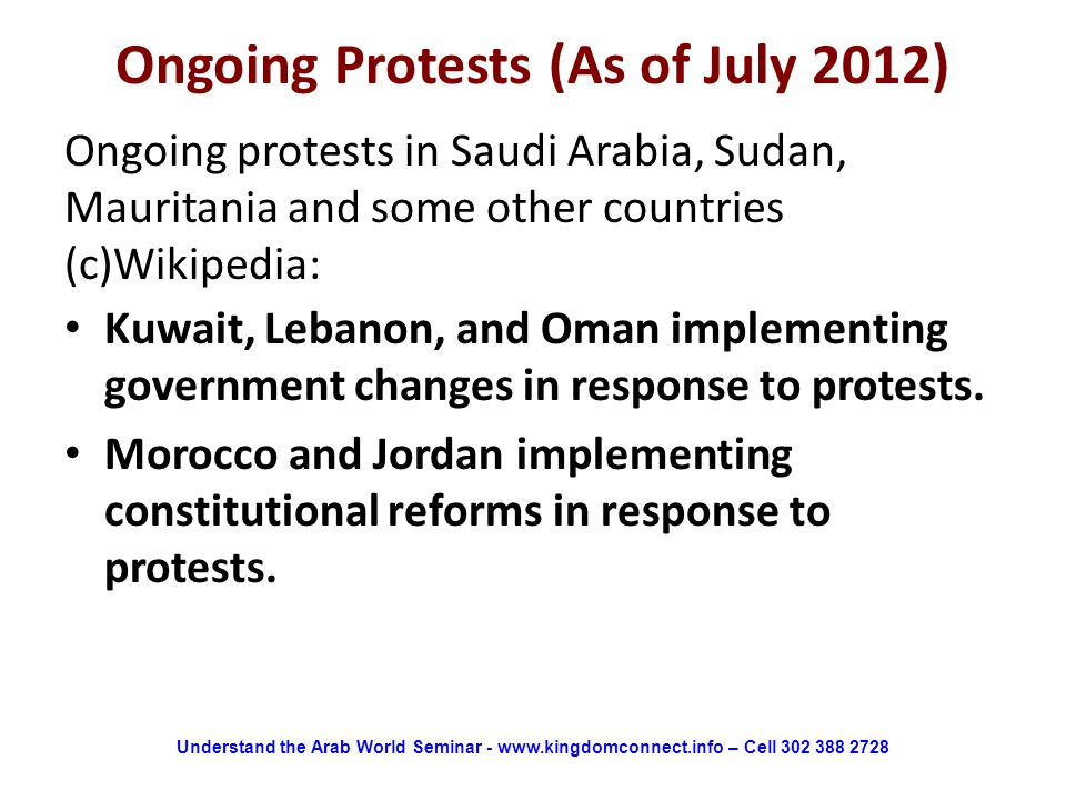 Ongoing Protests (As of July 2012) Kuwait, Lebanon, and Oman implementing government changes in response to protests.