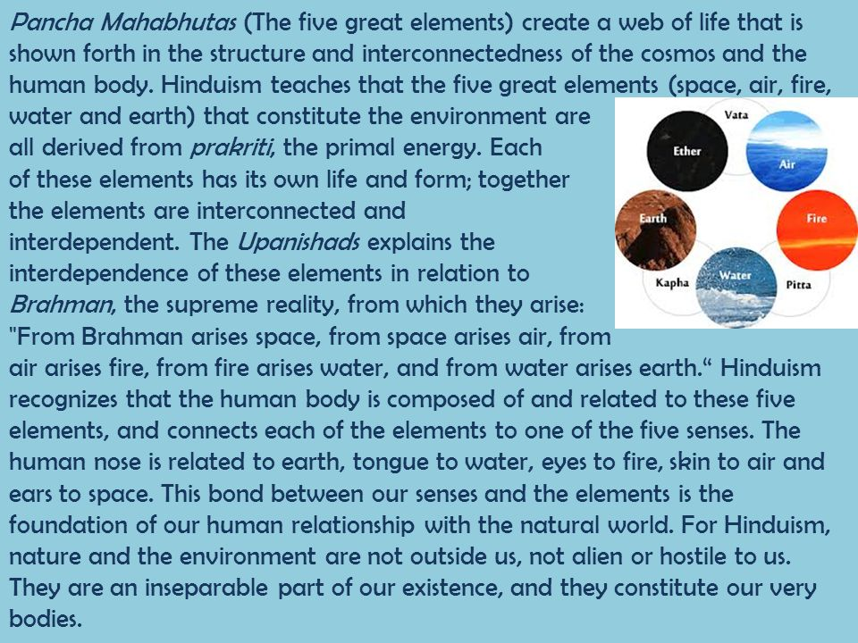 Pancha Mahabhutas (The five great elements) create a web of life that is shown forth in the structure and interconnectedness of the cosmos and the hum