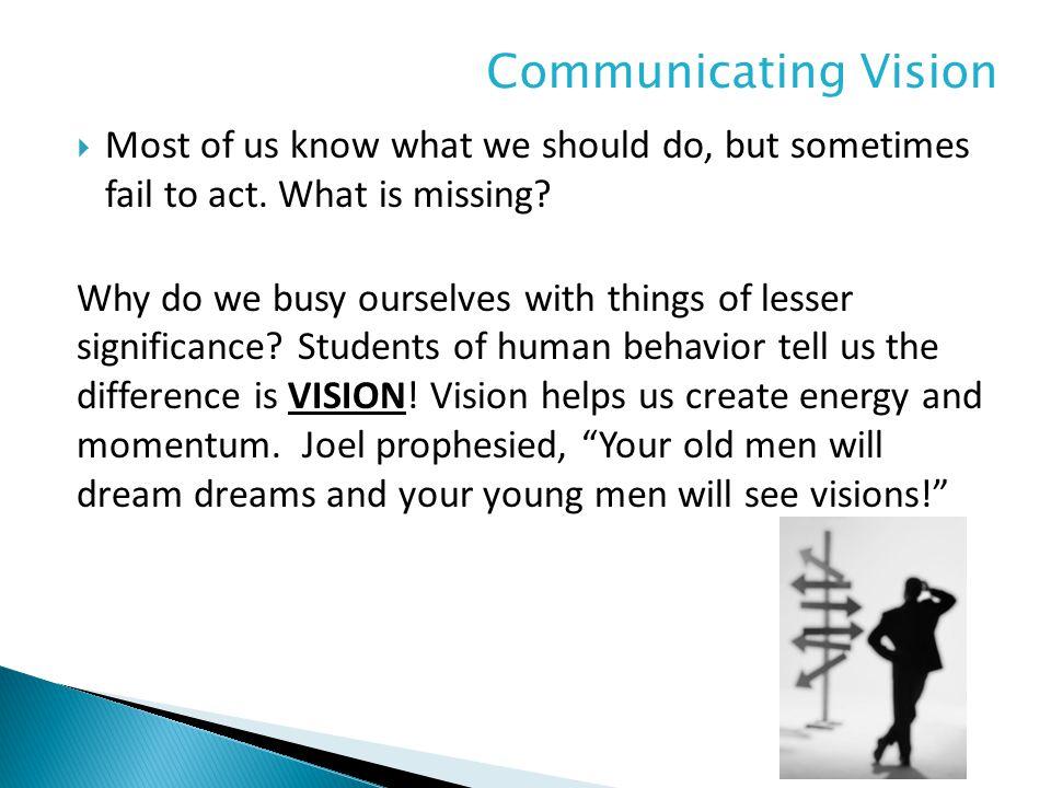  A large vision produces a large MOTIVATION.