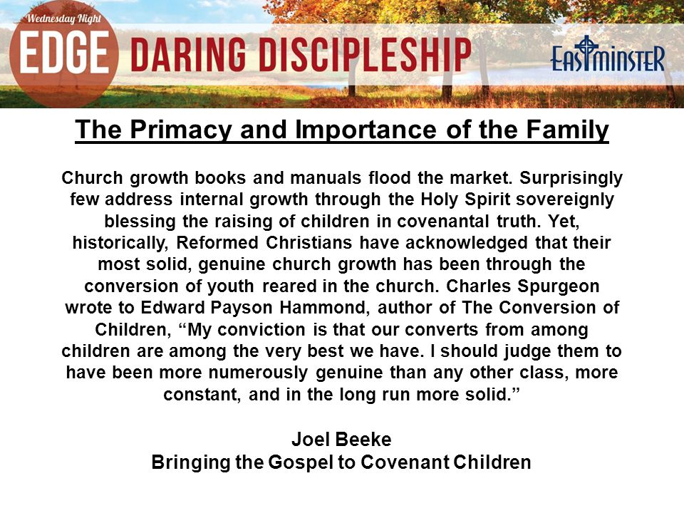 The Primacy and Importance of the Family Church growth books and manuals flood the market.