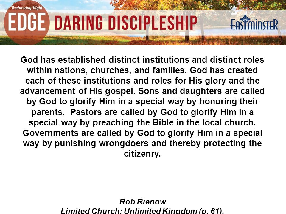 God has established distinct institutions and distinct roles within nations, churches, and families. God has created each of these institutions and ro