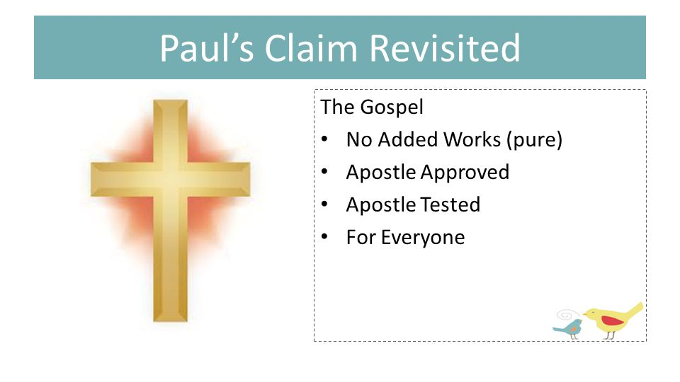 Paul's Claim Revisited The Gospel No Added Works (pure) Apostle Approved Apostle Tested For Everyone