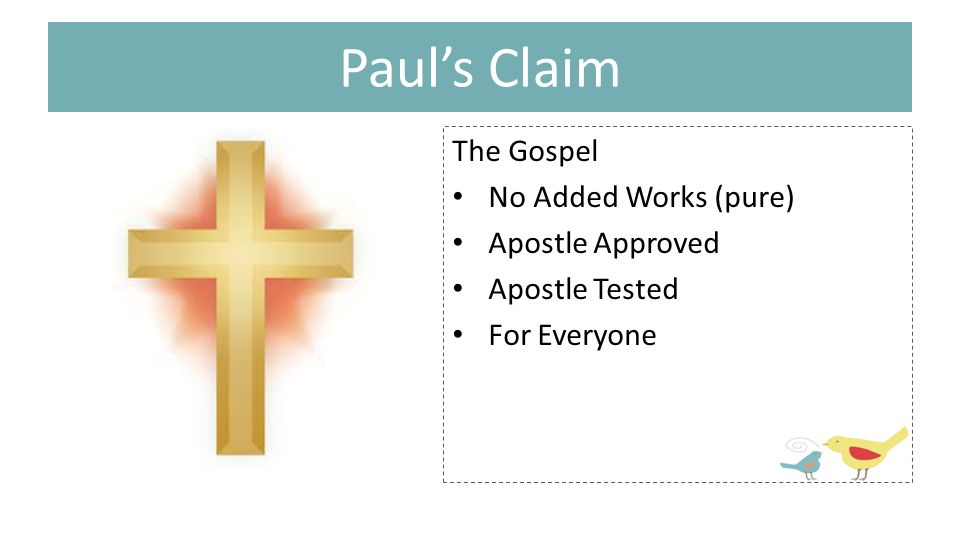 Paul's Claim The Gospel No Added Works (pure) Apostle Approved Apostle Tested For Everyone