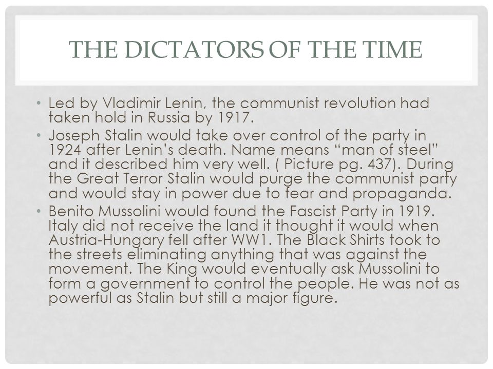 THE DICTATORS OF THE TIME Led by Vladimir Lenin, the communist revolution had taken hold in Russia by 1917. Joseph Stalin would take over control of t