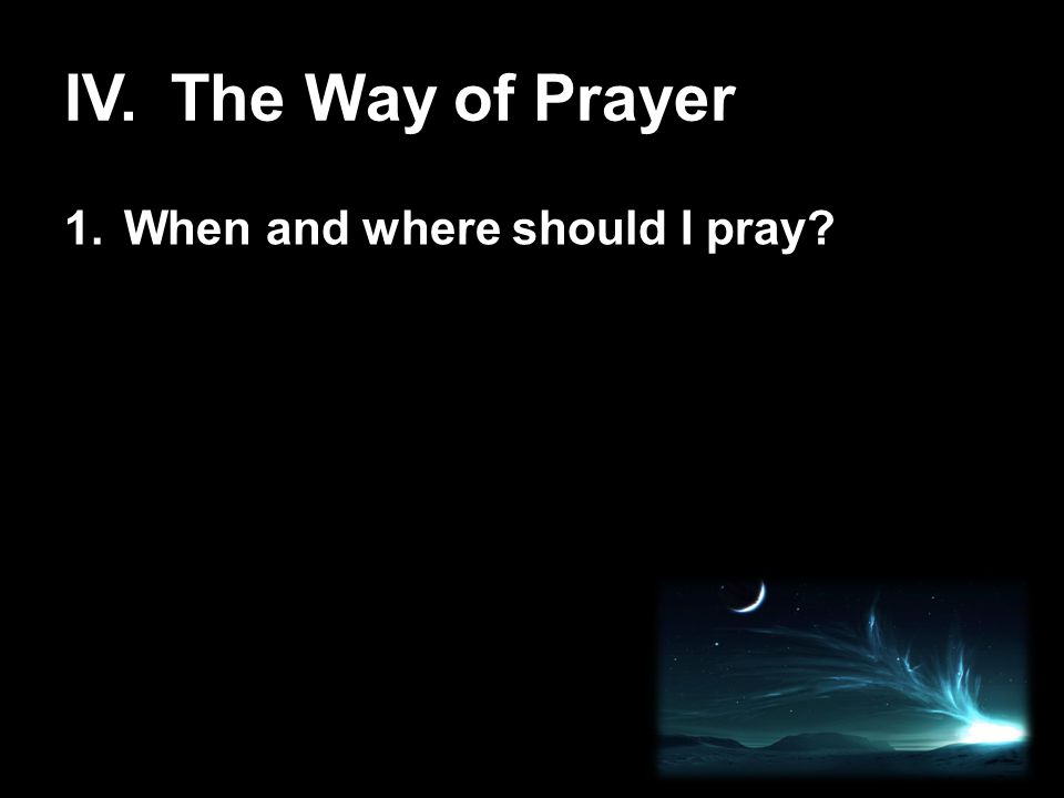 1.When and where should I pray