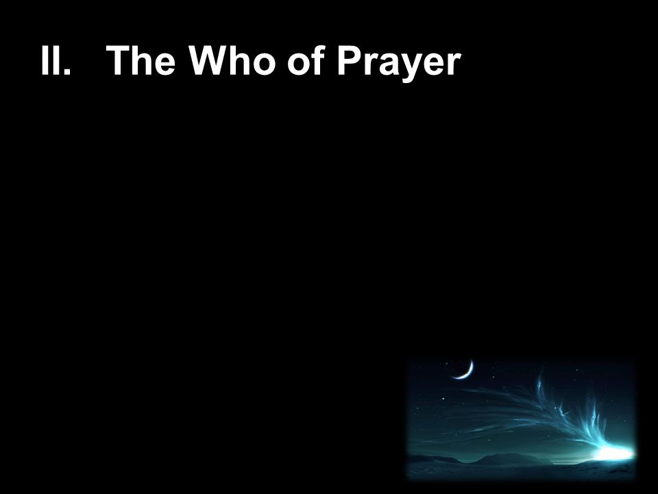 II. The Who of Prayer