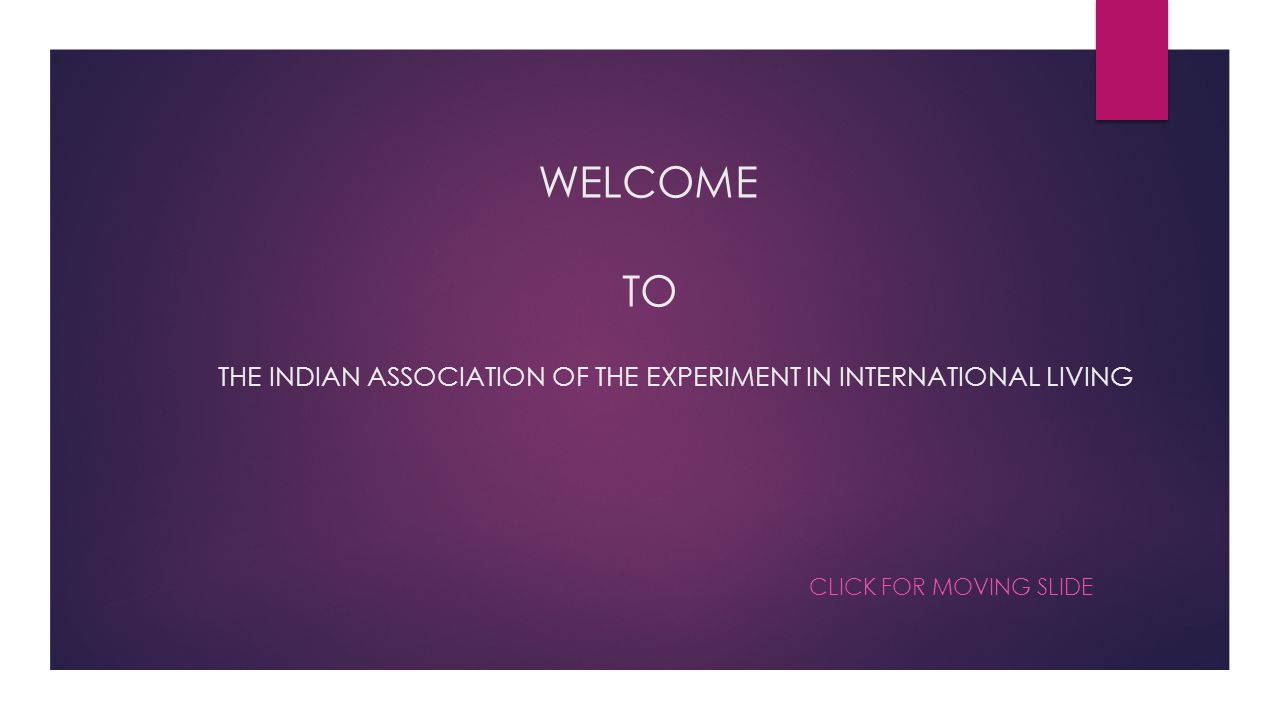 The INDIAN ASSOCIATION OF THE EXPERIMENT in INTERNATIONAL LIVING