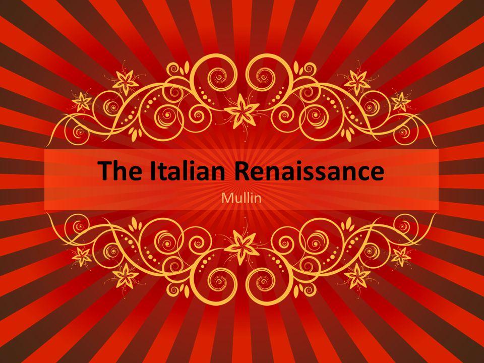 The Italian Renaissance Mullin