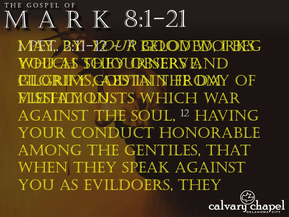 1 Pet. 2:11-12 ~ 11 Beloved, I beg you as sojourners and pilgrims, abstain from fleshly lusts which war against the soul, 12 having your conduct honor