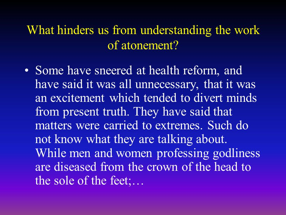 What hinders us from understanding the work of atonement.