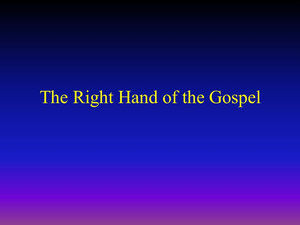 The Right Hand of the Gospel