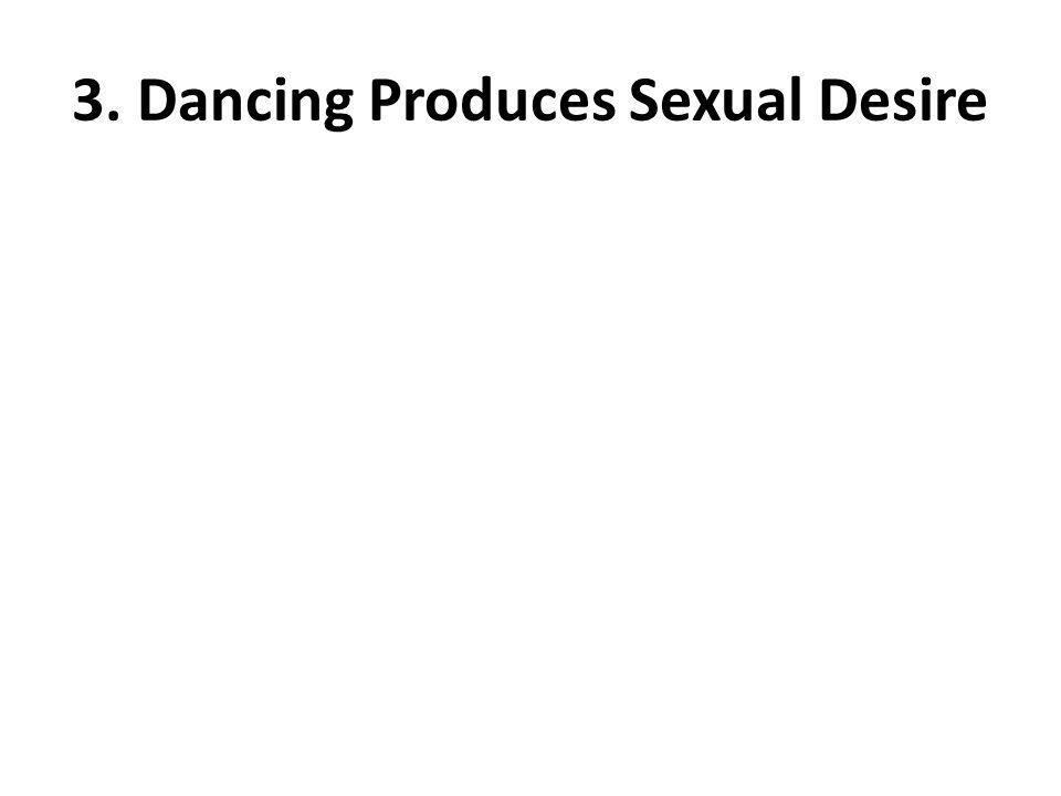 3. Dancing Produces Sexual Desire