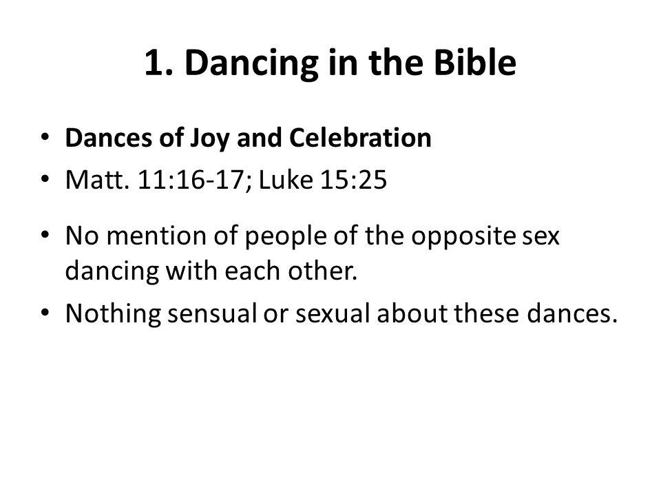 1. Dancing in the Bible Dances of Joy and Celebration Matt.