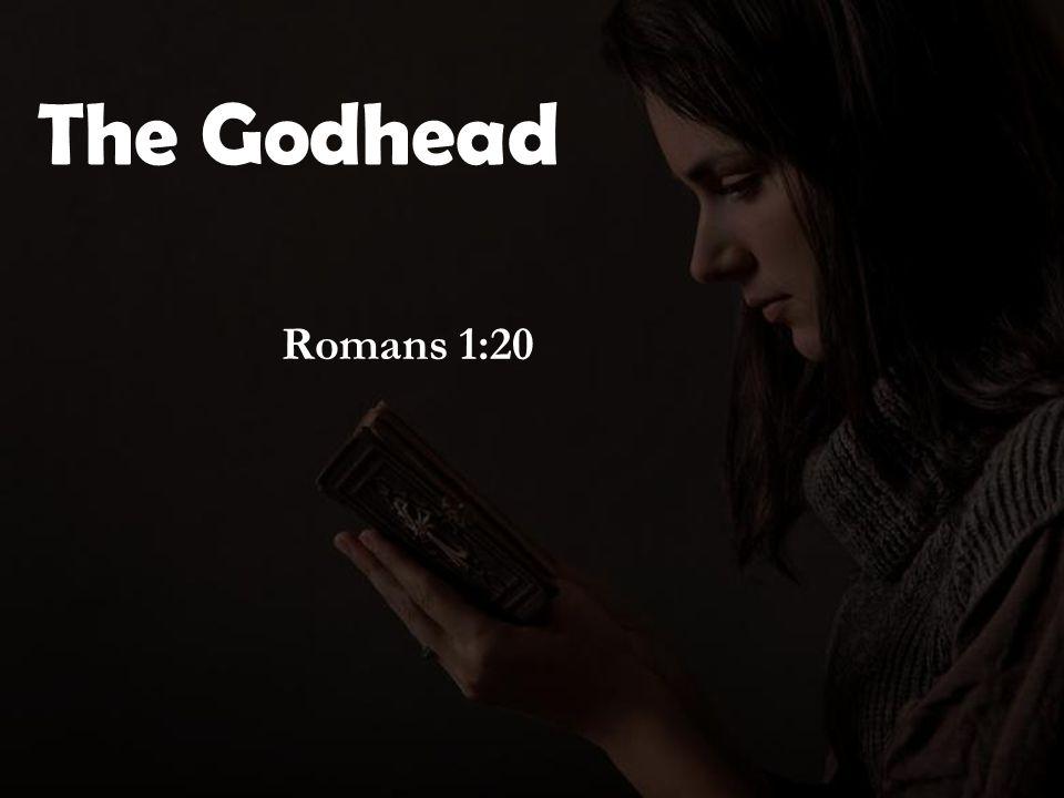 The Godhead Romans 1:20