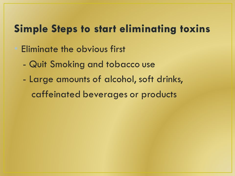 Eliminate the obvious first - Quit Smoking and tobacco use - Large amounts of alcohol, soft drinks, caffeinated beverages or products