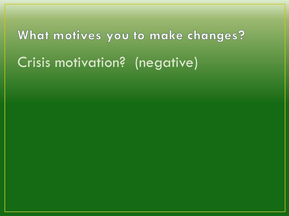 Crisis motivation (negative)