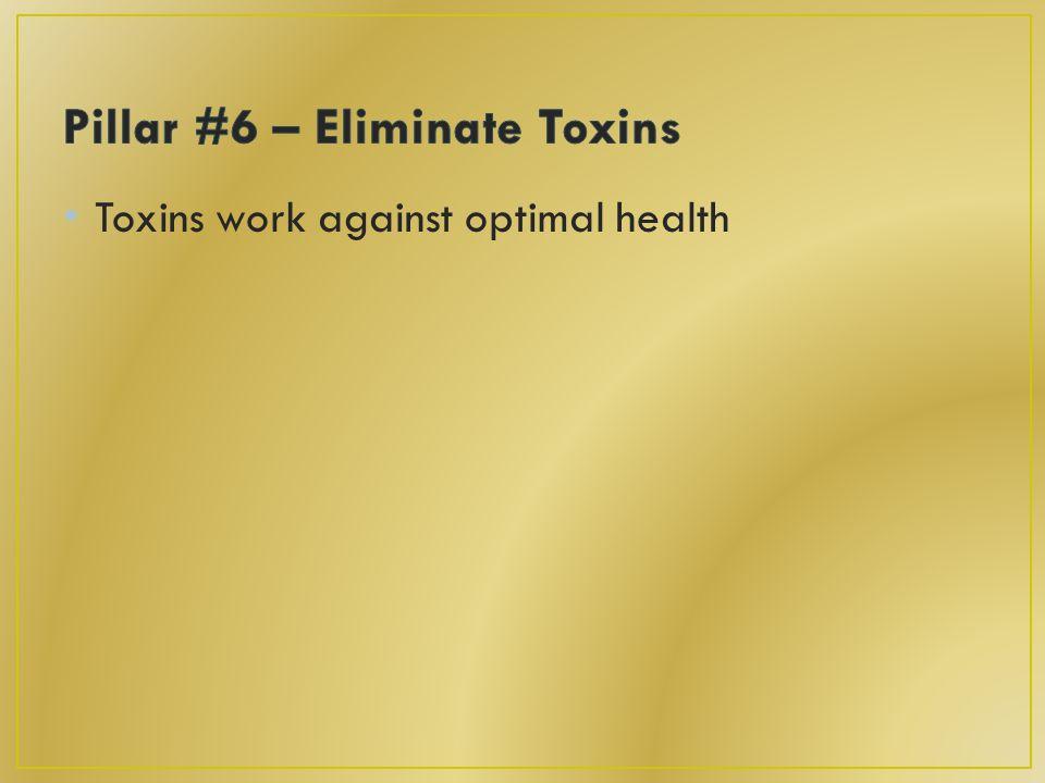 Toxins work against optimal health