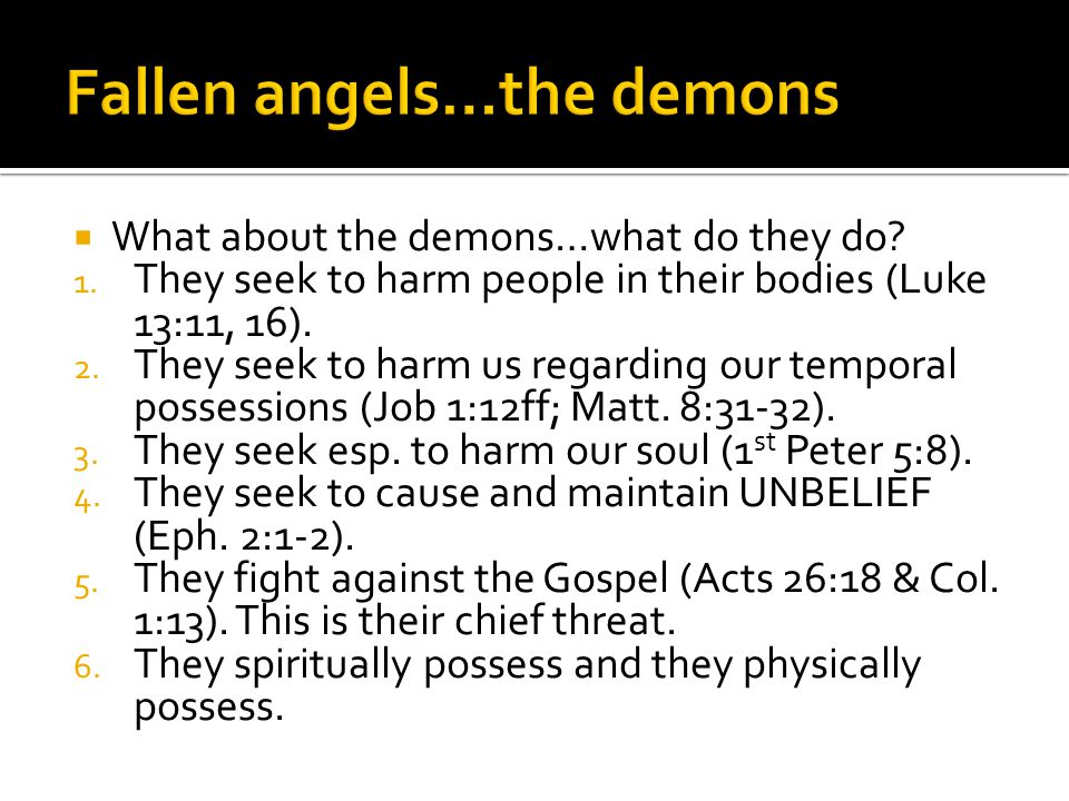  What about the demons…what do they do. 1.
