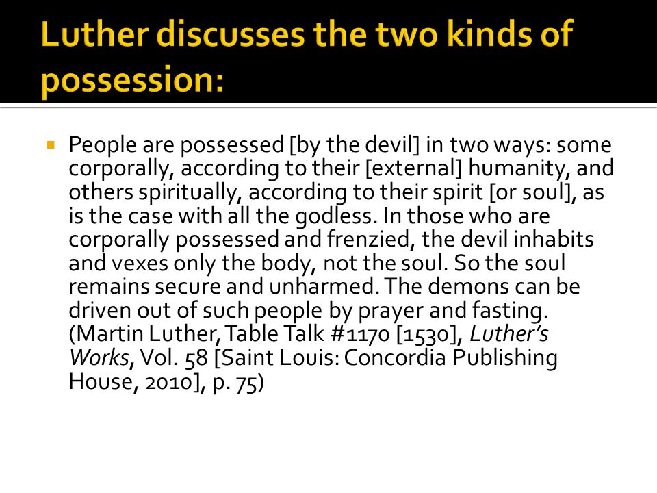 People are possessed [by the devil] in two ways: some corporally, according to their [external] humanity, and others spiritually, according to their