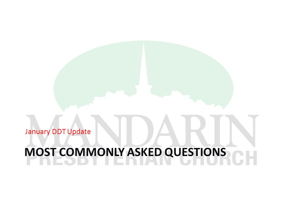MOST COMMONLY ASKED QUESTIONS January DDT Update