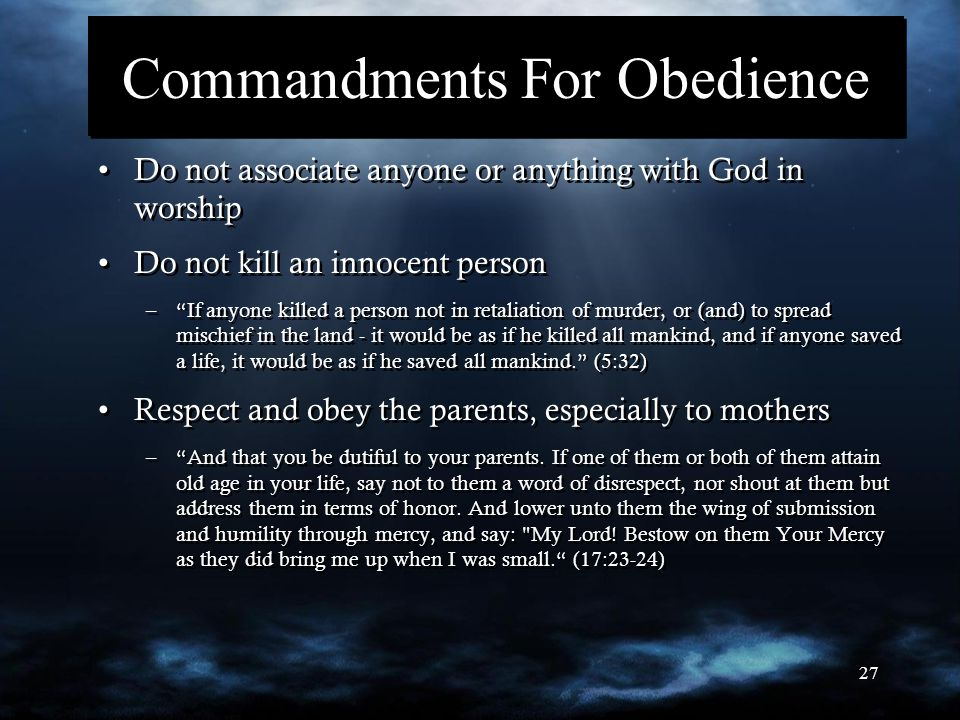 "27 Commandments For Obedience Do not associate anyone or anything with God in worship Do not kill an innocent person –""If anyone killed a person not i"